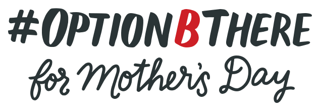 Option B There For Mother's Day