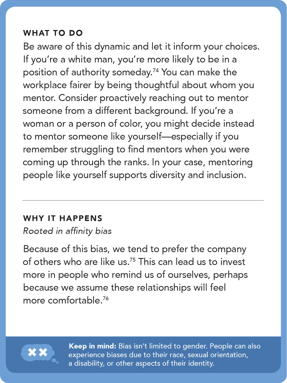 Back of card: What to do - You can make the workplace fairer by being thoughtful about whom you mentor. Consider proactively reaching out to mentor someone from a different background.