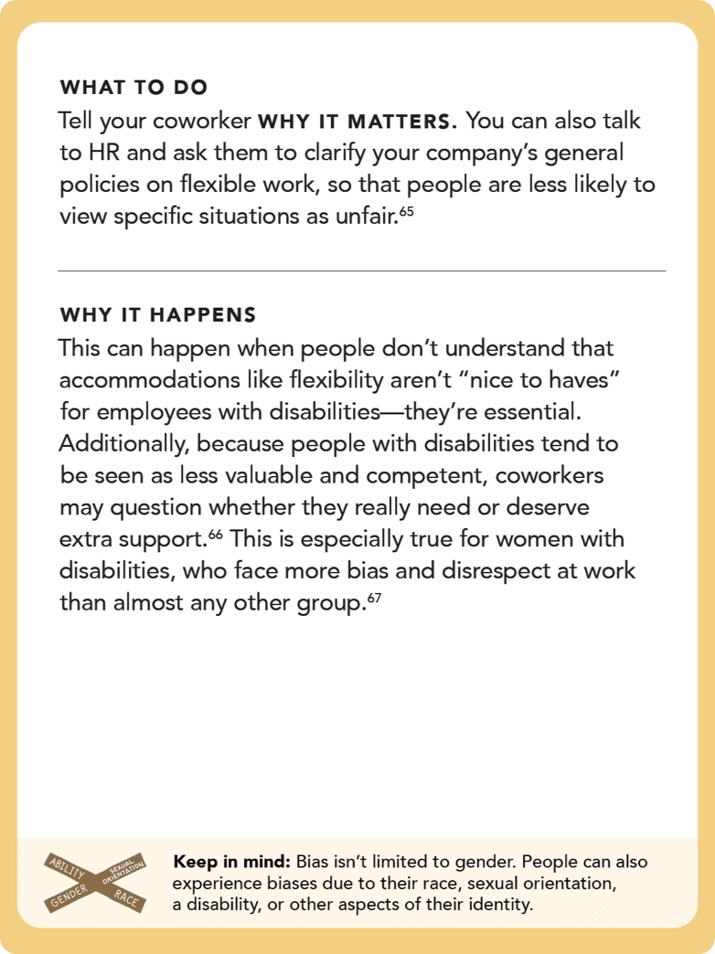 Back of card: Solution - Tell your coworker WHY IT MATTERS. You can also talk to HR and ask them to clarify your company's general policies on flexible work, so that people are less likely to view specific situations as unfair.